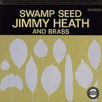 Jimmy Heath Swamp Seed