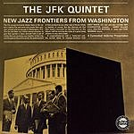 The JFK Quintet New Jazz Frontiers From Washington (Remastered)