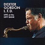 Dexter Gordon L.T.D.: Live At The Left Bank