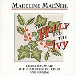 Madeline MacNeil The Holly & The Ivy: Christmas Music With Hammered Dulcimer And Singing (Remastered)