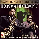 Cannonball Adderley Quintet Jazz At The Philharmonic: The Cannonball Adderly Quintet - Paris, 1960