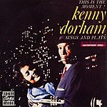 Kenny Dorham This Is The Moment!: Kenny Dorham Sings And Plays