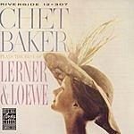 Chet Baker Chet Baker Plays The Best Of Lerner & Loewe