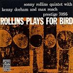 Sonny Rollins Quintet Rollins Plays For Bird