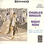 Charles Mingus Right Now: Live At The Jazz Workshop (Live)
