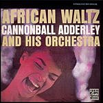 Cannonball Adderley & His Orchestra African Waltz
