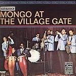 Mongo Santamaria Mongo At The Village Gate (Live)