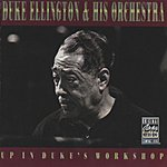 Duke Ellington & His Orchestra Up In Duke's Workshop (Remastered)