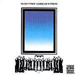 McCoy Tyner Echoes Of A Friend (Remastered)