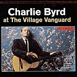 Charlie Byrd At The Village Vanguard (Live)