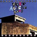 Jerry Gonzalez & The Fort Apache Band Crossroads