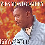 Wes Montgomery Encores, Vol.1: Body And Soul
