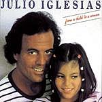 Julio Iglesias From A Child To A Woman