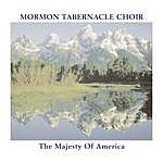Mormon Tabernacle Choir The Majesty Of America