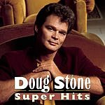 Doug Stone Super Hits
