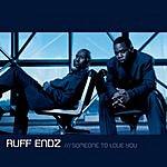 Ruff Endz Someone To Love You (Parental Advisory)