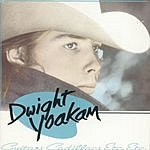 Dwight Yoakam Guitars, Cadillacs, Etc., Etc.