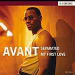 Avant Separated/My First Love