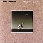 Larry Carlton Alone/But Never Alone