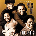 The Dells Bring Back The Love/Classic Dells Soul