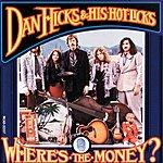 Dan Hicks & His Hot Licks Where's The Money (Reissue)
