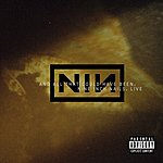 Nine Inch Nails Live: And All That Could Have Been (Parental Advisory)