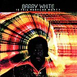 Barry White Is This Watcha Wont?