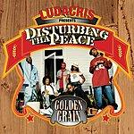 Disturbing Tha Peace Golden Grain (Edited)