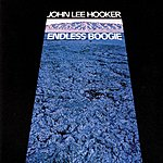 John Lee Hooker Endless Boogie (Reissue)