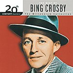 Bing Crosby 20th Century Masters - The Millennium Collection: The Best Of Bing Crosby
