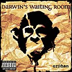 Darwin's Waiting Room Orphan (Parental Advisory)