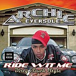 Archie Eversole Ride Wit Me Dirty South Style (Edited)