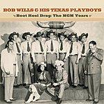 Bob Wills & His Texas Playboys Boot Heel Drag: The MGM Years