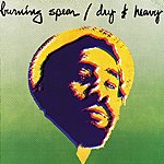 Burning Spear Dry And Heavy