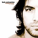 Bob Schneider Lonelyland
