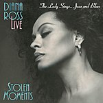 Diana Ross The Lady Sings Jazz & Blues: Stolen Moments (remastered)