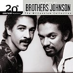 The Brothers Johnson 20th Century Masters - The Millennium Collection: The Best Of The Brothers Johnson (Remastered)