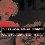 Crystal Method You Know It's Hard
