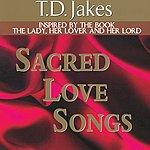 T.D. Jakes Sacred Love Songs