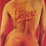 Eric Clapton E.C. Was Here (Remasters)