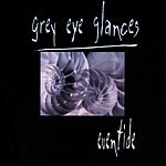 Grey Eye Glances Eventide