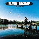 Elvin Bishop Let It Flow
