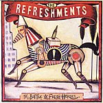 The Refreshments The Bottle & Fresh Horses