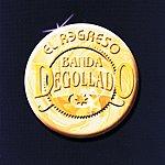 Banda Degollado El Regreso