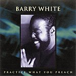 Barry White Practice What You Preach (Remix Single)