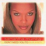 Samantha Mumba I Don't Need You To (Tell Me I'm Pretty)