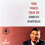 Johnny Hartman The Voice That Is! (Reissue)