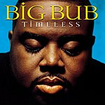 Big Bub Timeless
