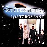 Los Toros Band Serie Millennium