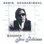 José Feliciano Serie Sensacional